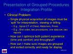 presentation of grouped procedures integration profile