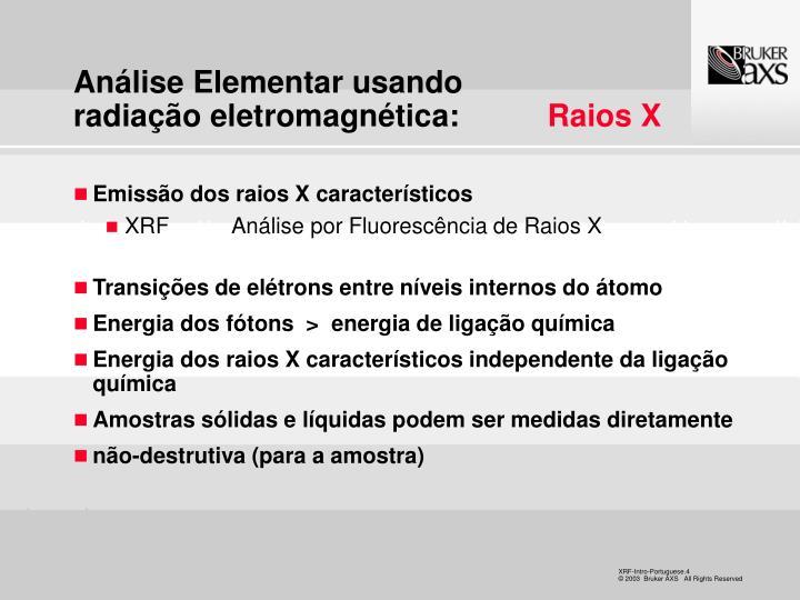 Análise Elementar usando                        radiação eletromagnética: