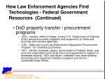 how law enforcement agencies find technologies federal government resources continued