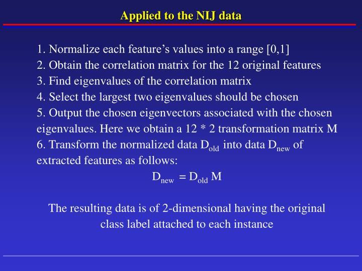 Applied to the NIJ data