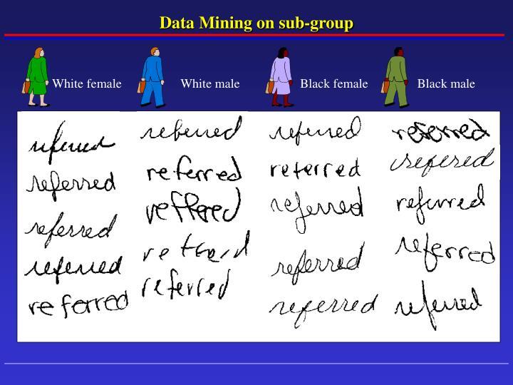 Data Mining on sub-group