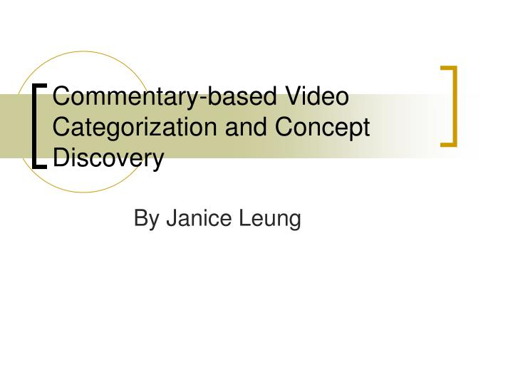 commentary based video categorization and concept discovery n.