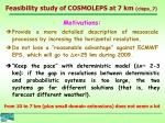 feasibility study of cosmoleps at 7 km cleps 7