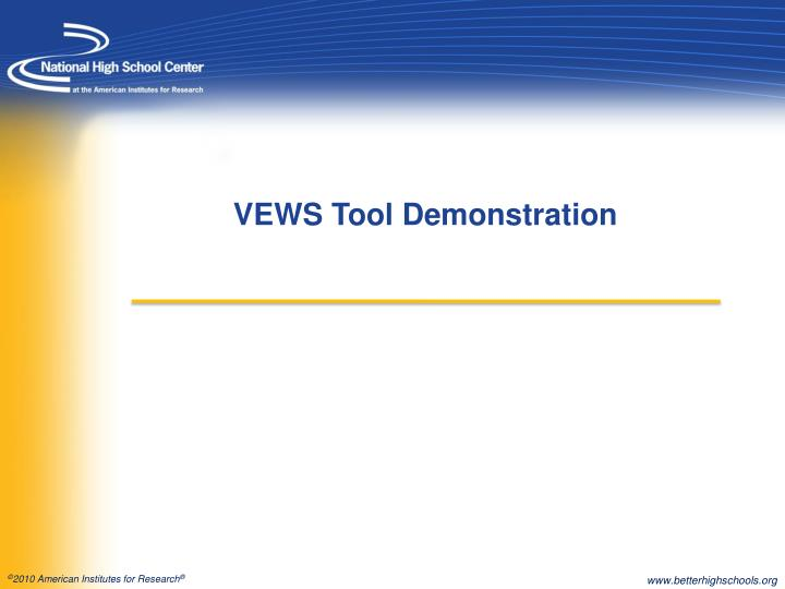 VEWS Tool Demonstration