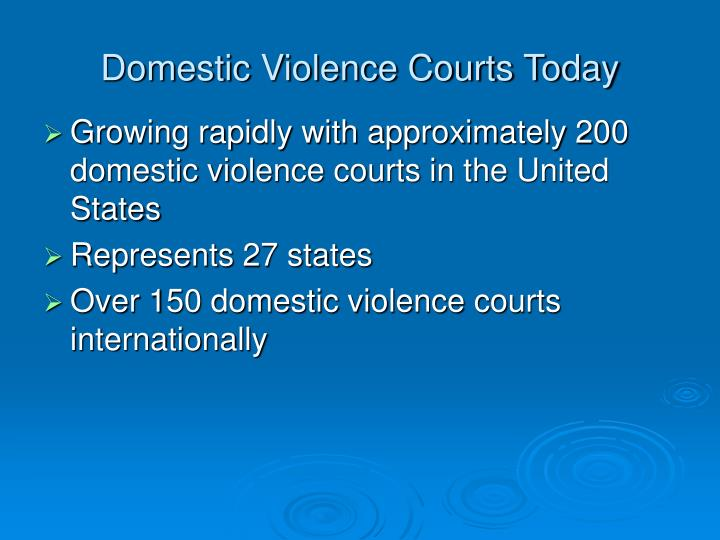 Domestic Violence Courts Today