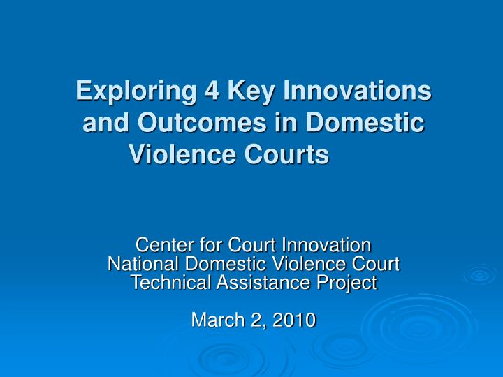 Exploring 4 key innovations and outcomes in domestic violence courts