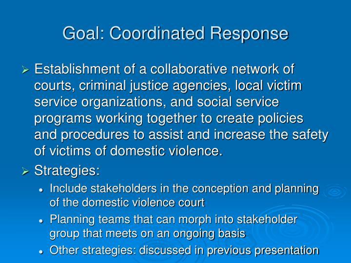Goal: Coordinated Response