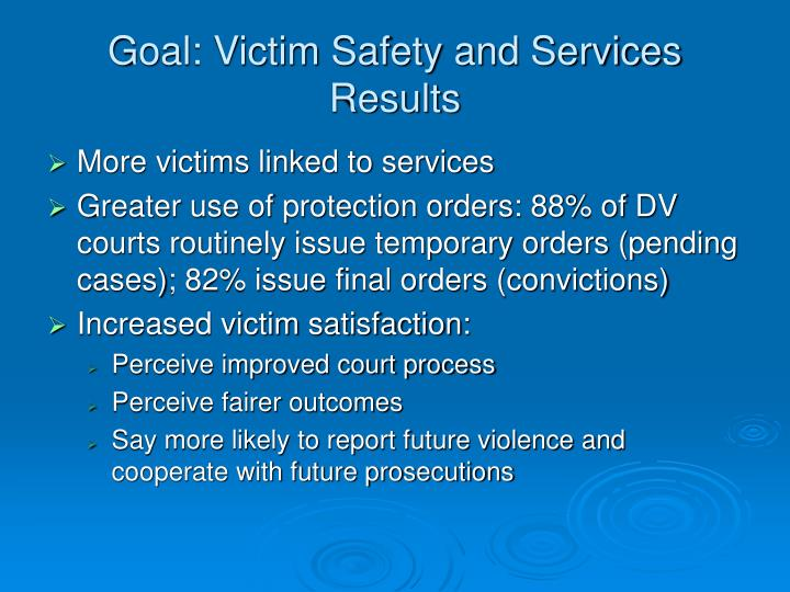 Goal: Victim Safety and Services Results