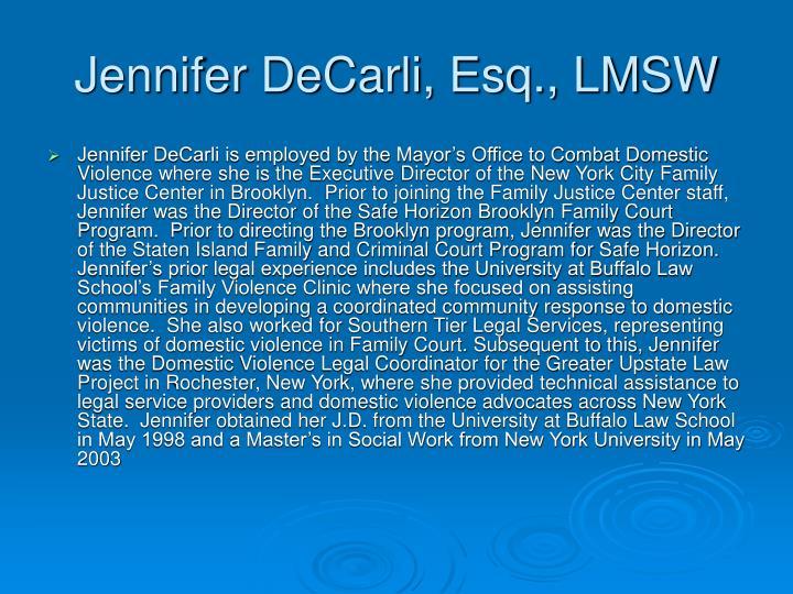 Jennifer DeCarli, Esq., LMSW
