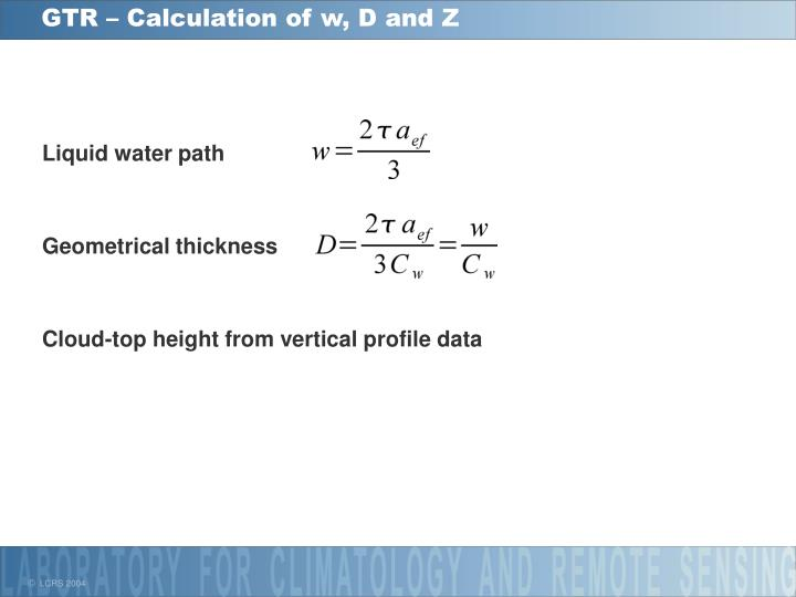 GTR – Calculation of w, D and Z
