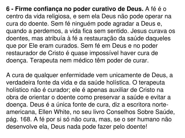 6 - Firme confiança no poder curativo de Deus.
