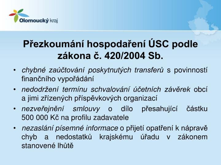 Přezkoumání hospodaření ÚSC podle zákona č. 420/2004 Sb.