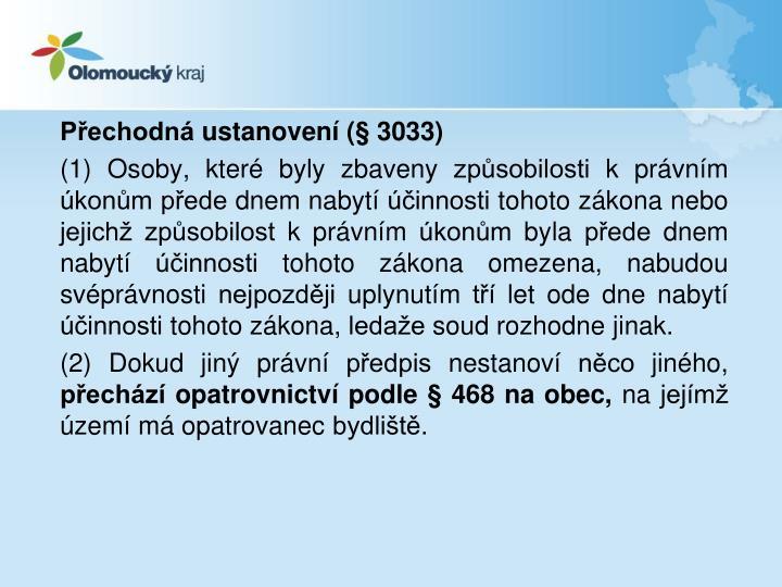 Přechodná ustanovení (§ 3033)
