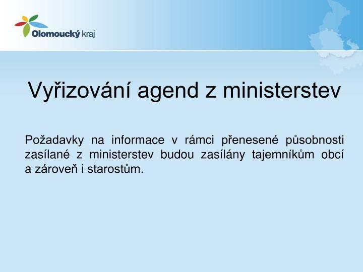 Vyřizování agend z ministerstev