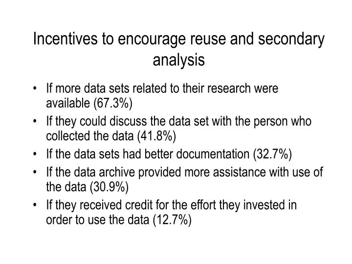 Incentives to encourage reuse and secondary analysis
