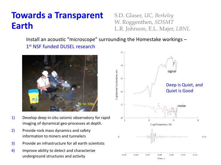 Towards a Transparent Earth
