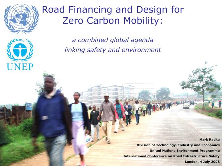 Road Financing and Design for