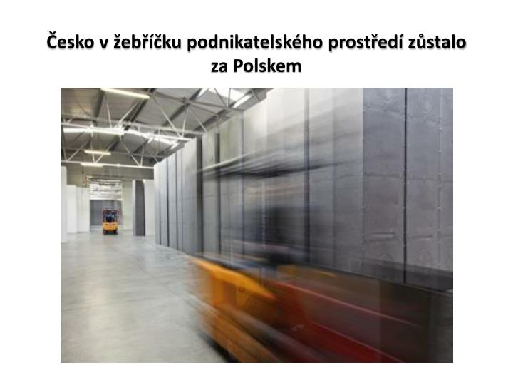 Česko v žebříčku podnikatelského prostředí zůstalo za Polskem