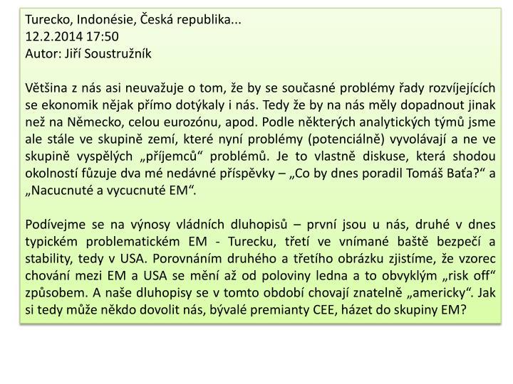 Turecko, Indonésie, Česká republika...