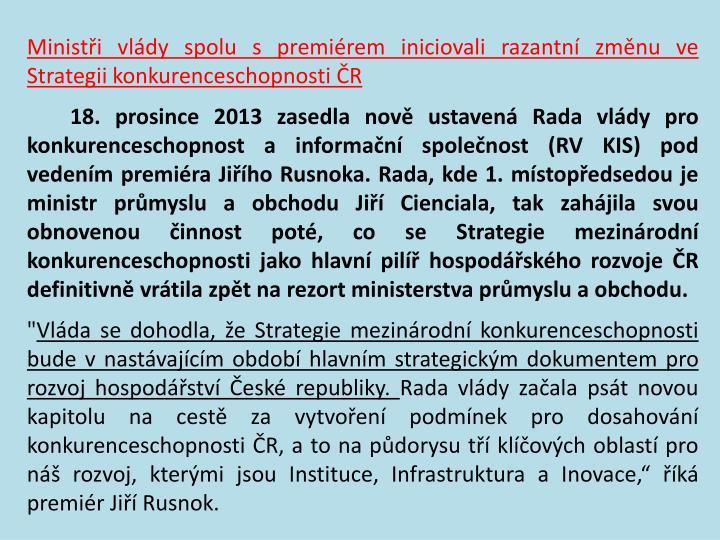 Ministři vlády spolu s premiérem iniciovali razantní změnu ve Strategii konkurenceschopnosti ČR