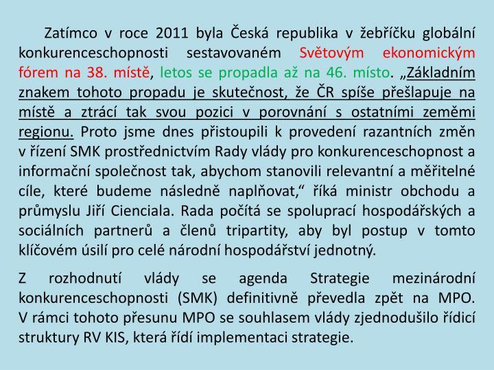 Zatímco v roce 2011 byla Česká republika v žebříčku globální konkurenceschopnosti sestavovaném