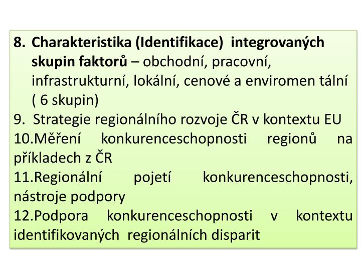 Charakteristika (Identifikace)  integrovaných skupin faktorů