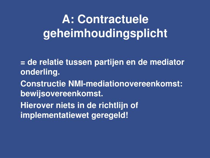 A: Contractuele geheimhoudingsplicht