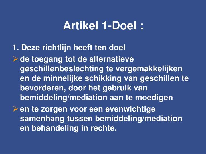 Artikel 1-Doel :