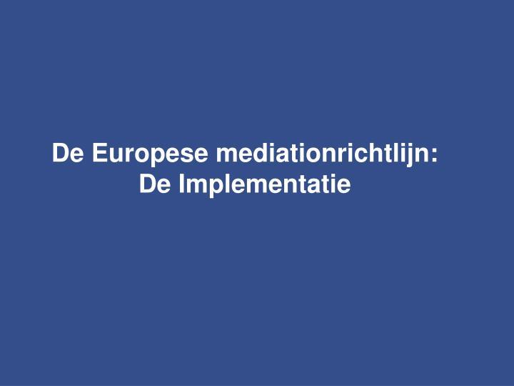 De Europese mediationrichtlijn: