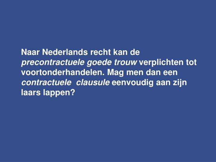 Naar Nederlands recht kan de