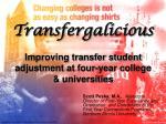 transfergalicious improving transfer student adjustment at four year college universities