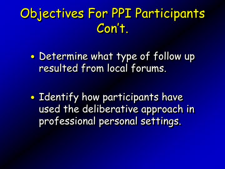 Objectives For PPI Participants Con't.