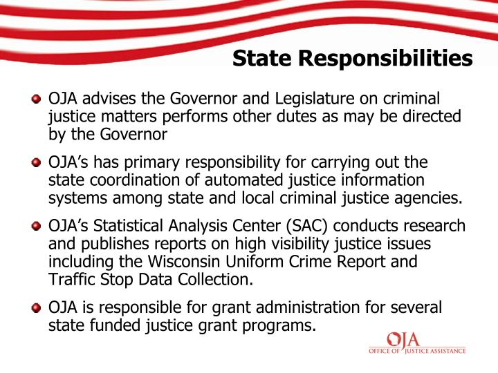 OJA advises the Governor and Legislature on criminal justice matters performs other dutes as may be directed by the Governor