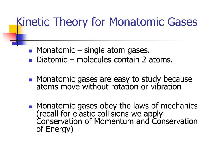 Kinetic Theory for Monatomic Gases