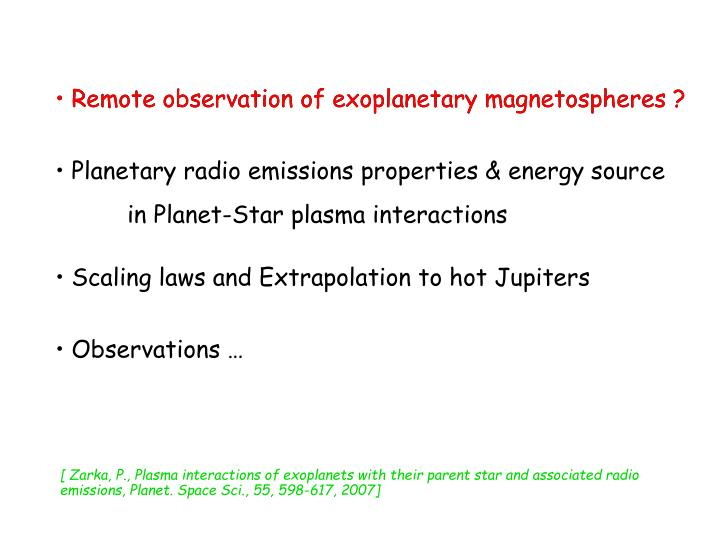 Remote observation of exoplanetary magnetospheres ?