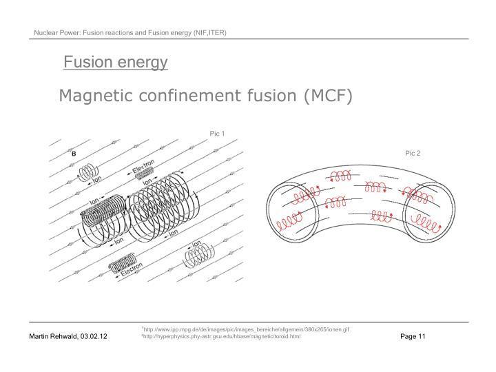 Magnetic confinement fusion (MCF)