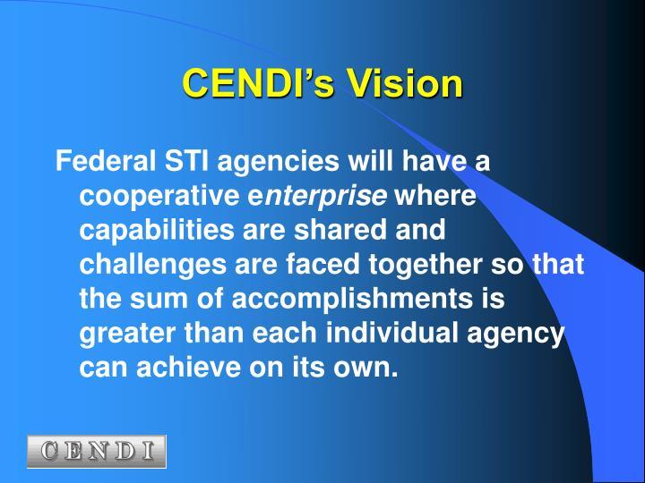 CENDI's Vision