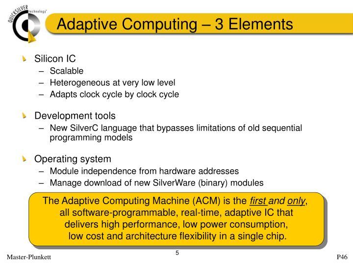 Adaptive Computing – 3 Elements