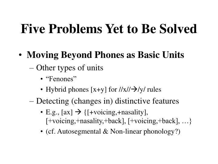 Five Problems Yet to Be Solved