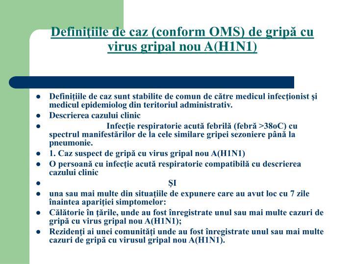 Definiţiile de caz (conform OMS) de gripă cu virus gripal nou A(H1N1)