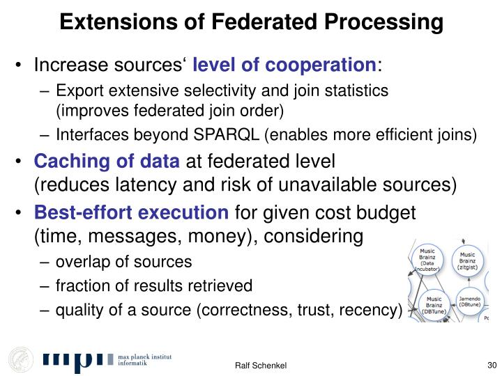 Extensions of Federated Processing