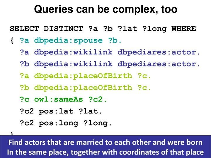 Queries can be complex, too