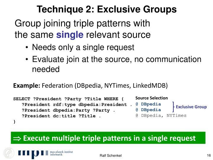 Technique 2: Exclusive Groups