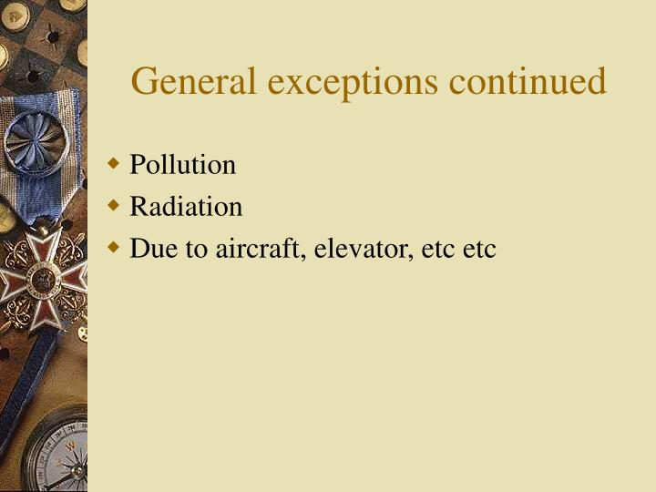 General exceptions continued