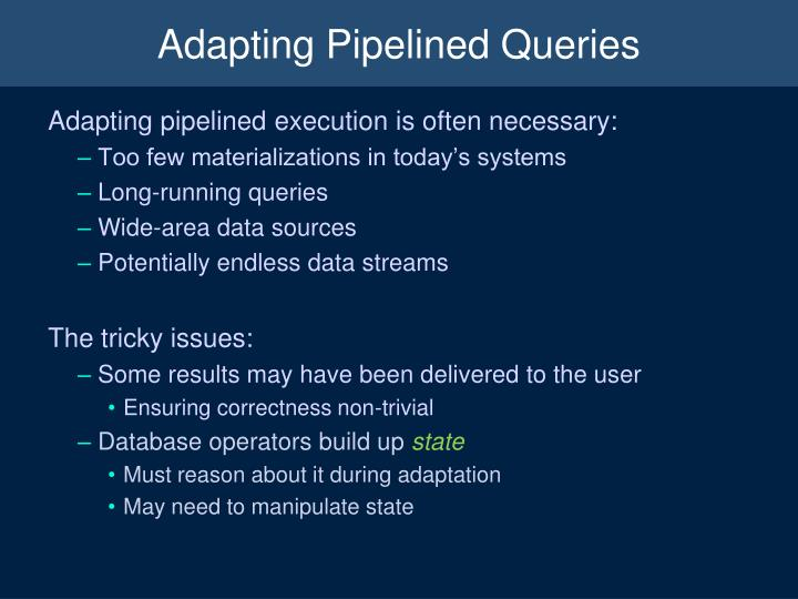 Adapting Pipelined Queries