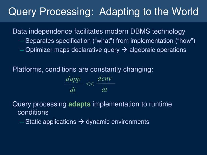 Query processing adapting to the world