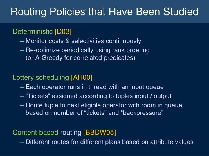 Routing Policies that Have Been Studied