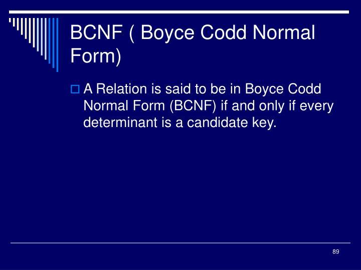 BCNF ( Boyce Codd Normal Form)