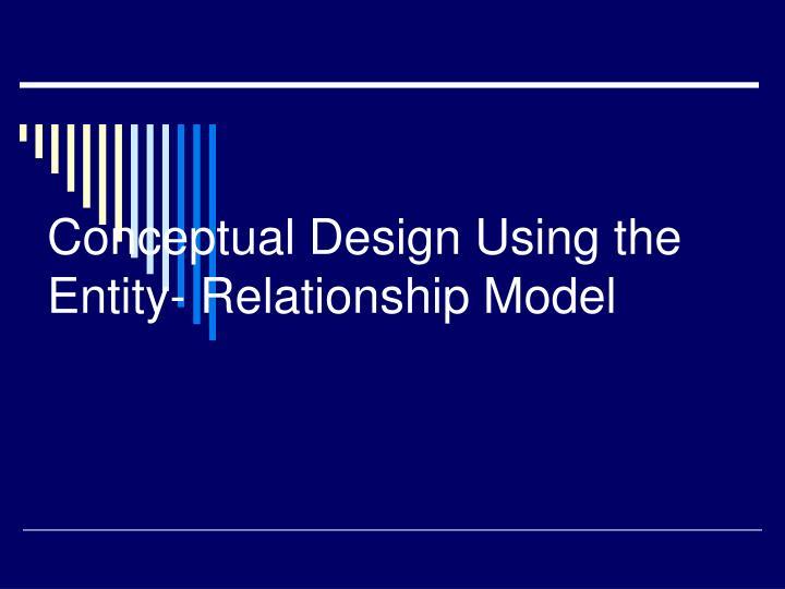 Conceptual Design Using the