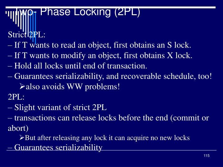Two- Phase Locking (2PL)
